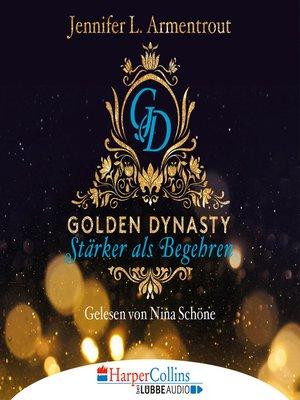cover image of Stärker als Begehren--Golden Dynasty, Teil 3