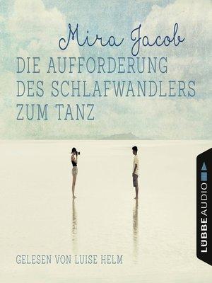 cover image of Die Aufforderung des Schlafwandlers zum Tanz