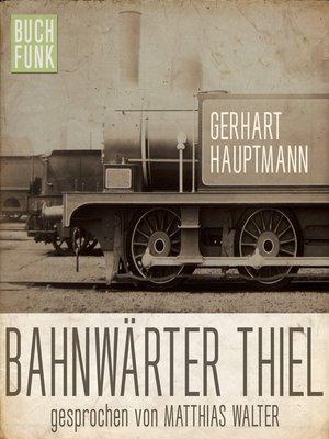 cover image of Bahnwärter Thiel