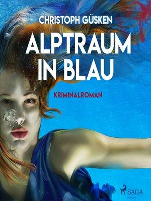cover image of Alptraum in Blau