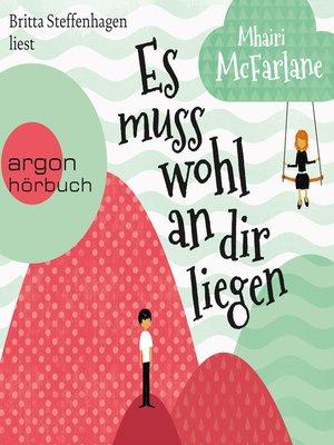 cover image of Es muss wohl an dir liegen (Autorisierte Lesefassung)