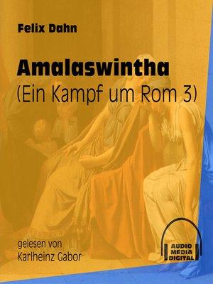 cover image of Amalaswintha--Ein Kampf um Rom, Buch 3