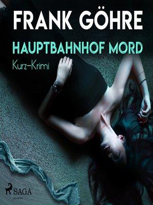 cover image of Hauptbahnhof Mord--Kurz-Krimi