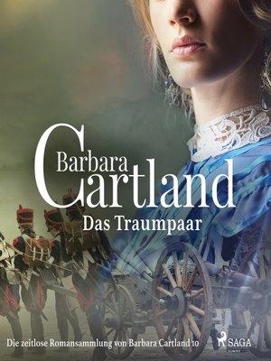 cover image of Das Traumpaar (Die zeitlose Romansammlung von Barbara Cartland 10)