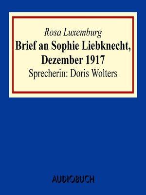 cover image of Brief an Sophie Liebknecht, Dezember 1917