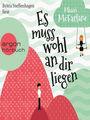 cover image of Es muss wohl an dir liegen