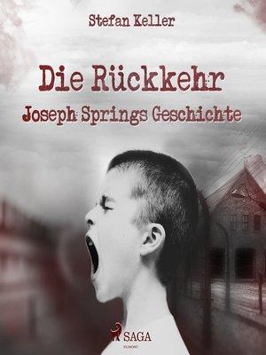 cover image of Die Rückkehr--Joseph Springs Geschichte
