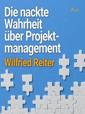 cover image of Die nackte Wahrheit über Projektmanagement