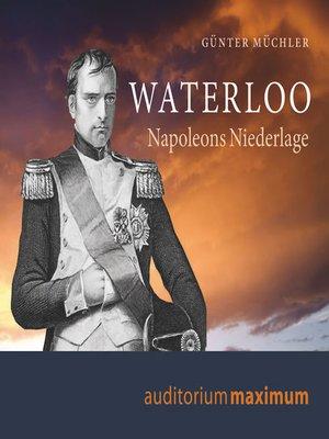 cover image of Waterloo--Napoleons Niederlage
