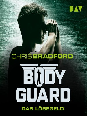 cover image of Das Lösegeld--Bodyguard, Band 2