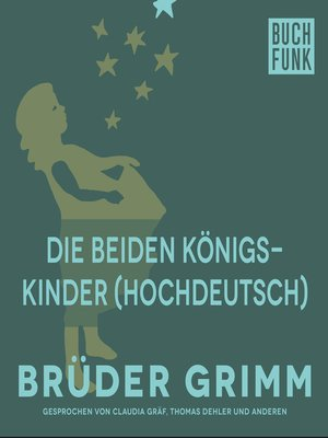 cover image of Die beiden Königskinder (Hochdeutsch)