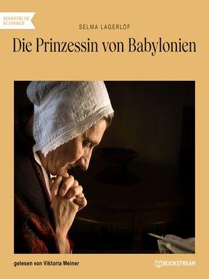 cover image of Die Prinzessin von Babylonien