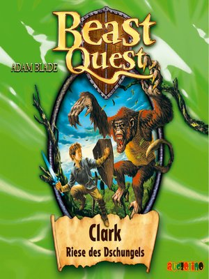 cover image of Clark, Riese des Dschungels--Beast Quest 8