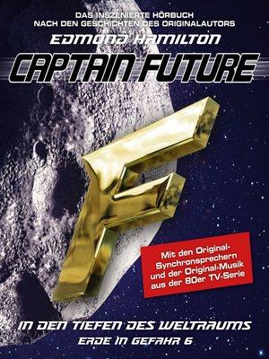 cover image of Captain Future, Erde in Gefahr, Folge 6