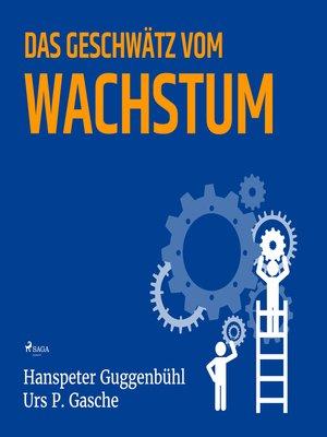 cover image of Das Geschwätz vom Wachstum