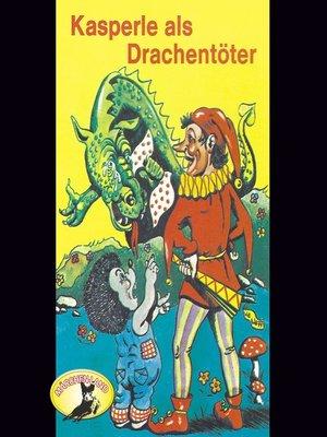 cover image of Kasperle ist wieder da, Folge 7