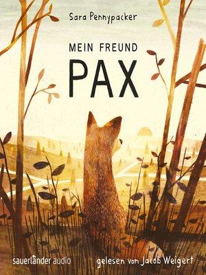 cover image of Mein Freund Pax (Autorisierte Lesefassung mit Musik)