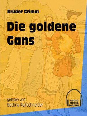 cover image of Die goldene Gans