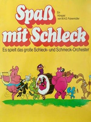 cover image of Spaß mit Schleck, Es spielt das große Schleck- und Schmeck-Orchester