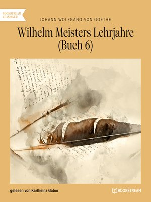 cover image of Wilhelm Meisters Lehrjahre, Buch 6