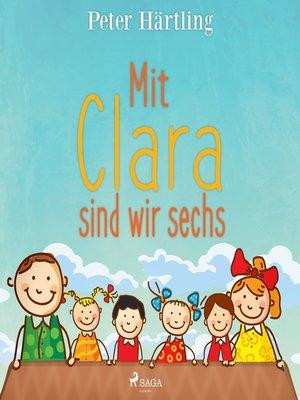 cover image of Mit Clara sind wir sechs