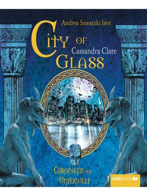 cover image of City of Glass --City of Bones--Chroniken der Unterwelt 3