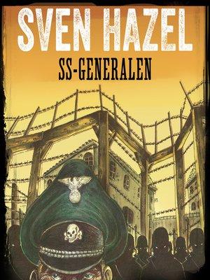 cover image of SS-Generalen--Sven Hazels krigsromaner 8