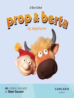 cover image of Prop og Berta og æggetyven