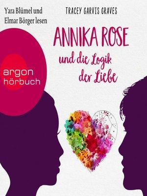 cover image of Annika Rose und die Logik der Liebe (Ungekürzte Lesung)