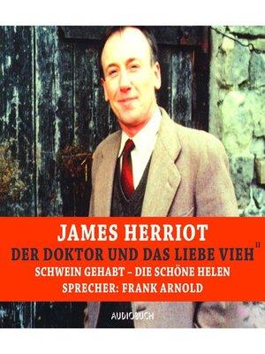 cover image of Der Doktor und das liebe Vieh--Schwein gehabt--Die schöne Helen