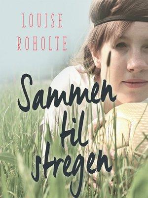 cover image of Sammen til stregen
