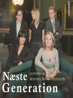 cover image of Næste generation--et portræt af Morten Messerschmidt