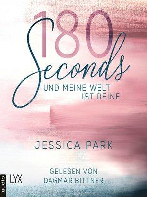 cover image of 180 Seconds--Und meine Welt ist deine