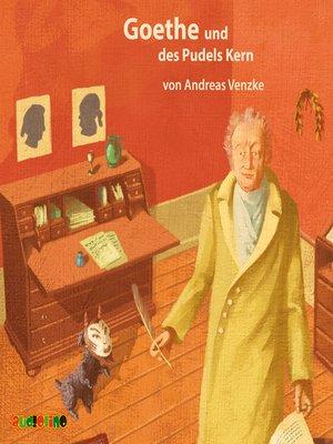 cover image of Goethe und des Pudels Kern