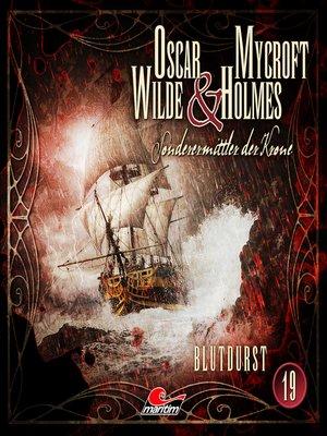 cover image of Oscar Wilde & Mycroft Holmes, Sonderermittler der Krone, Folge 19