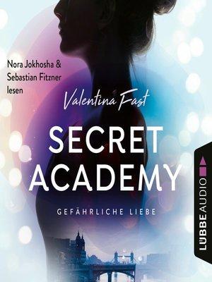 cover image of Gefährliche Liebe--Secret Academy, Teil 2
