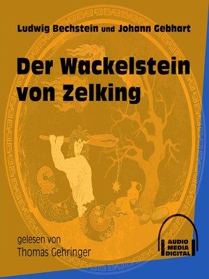 cover image of Der Wackelstein von Zelking