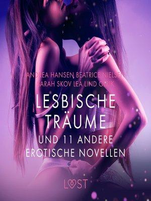 cover image of Lesbische Träume und 11 andere erotische Novellen (Ungekürzt)