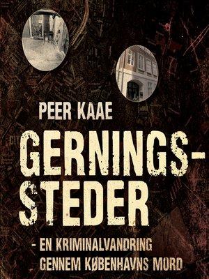 cover image of Gerningssteder--en kriminalvandring gennem Københavns mord