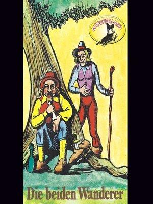 cover image of Gebrüder Grimm, Die beiden Wanderer / Der Geist im Glase