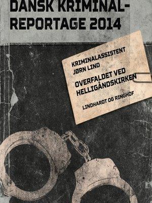 cover image of Overfaldet ved Helligåndskirken--Dansk Kriminalreportage
