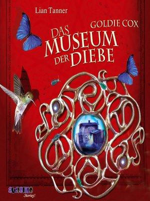 cover image of Goldie Cox--Das Museum der Diebe