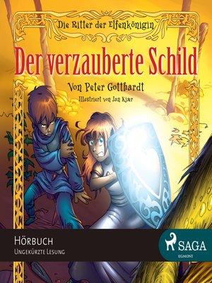 cover image of Der verzauberte Schild--Die Ritter der Elfenkönigin 1