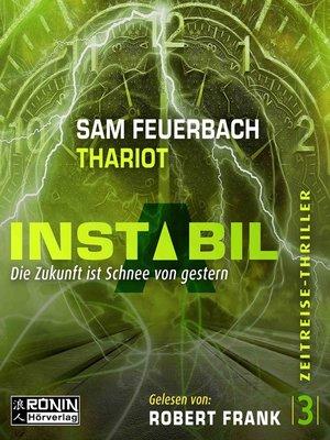cover image of Die Zukunft ist Schnee von gestern--Instabil, Band 3