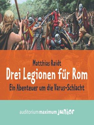 cover image of Drei Legionen für Rom