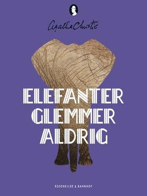 cover image of Elefanter glemmer aldrig