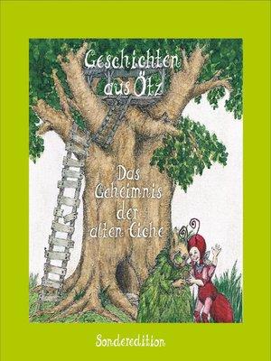 cover image of Geschichten aus Ötz, Das Geheimnis der alten Eiche--Sonderedition