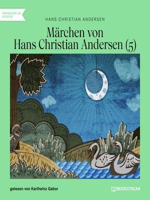 cover image of Märchen von Hans Christian Andersen 5