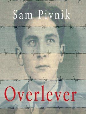 cover image of Overlever--Auschwitz, dødsmarchen og min kamp for frihed