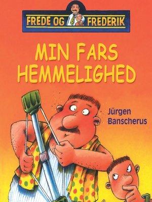 cover image of Frede og Frederik--Min fars hemmelighed